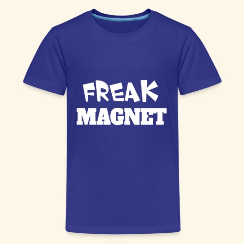 Freak Magnet - Teenager Premium T-Shirt