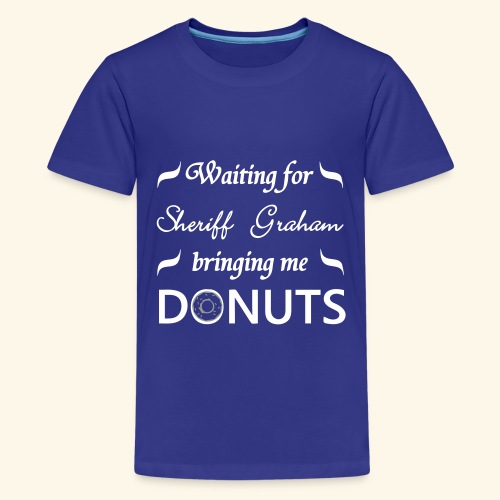 Sheriff Graham Donuts - Teenage Premium T-Shirt