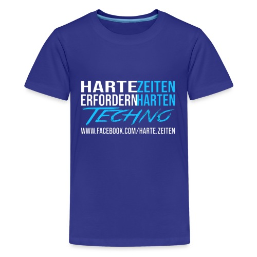 Harte Zeiten erfordern Harten Techno - Teenager Premium T-Shirt