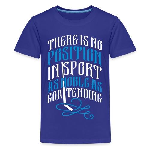 Hockey Goalie, Noble As Goaltending - Teenage Premium T-Shirt