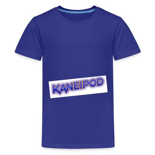 kaneipod - Teenage Premium T-Shirt