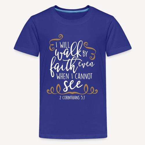 2 CORINTHIANS 5:7 - Teenage Premium T-Shirt