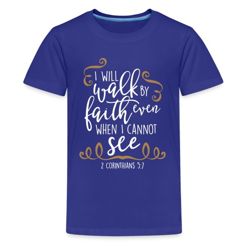 2 CORINTHIANS 5:7 - Teenage Premium T-Shirt