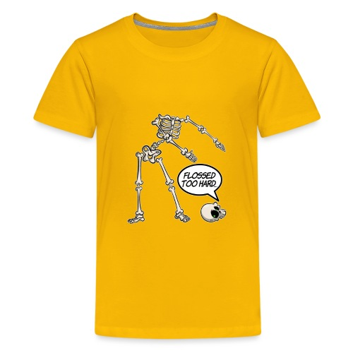 Flossed too hard - Floss like a boss - Teenager Premium T-Shirt