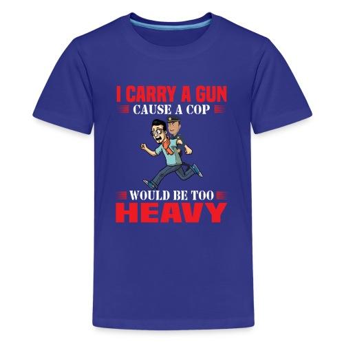 Cops are heavy - Teenager Premium T-Shirt