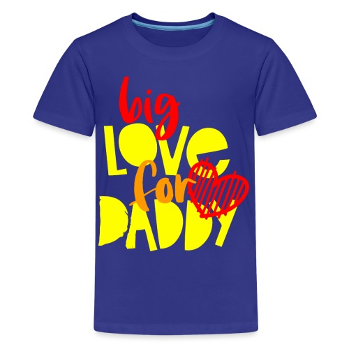 BIG LOVE FOR DADY - T-shirt Premium Ado