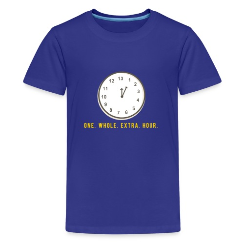 One whole extra hour - Teenager Premium T-Shirt