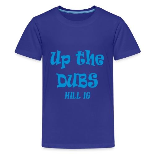 Up The Dubs - Teenage Premium T-Shirt