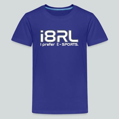 i8RL - I prefer e-sports - T-shirt Premium Ado