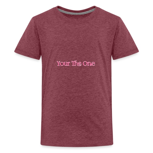 Your The One - Teenage Premium T-Shirt