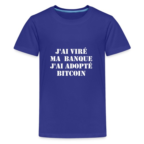 J'ai viré ma banque, j'ai adopté Bitcoin - T-shirt Premium Ado