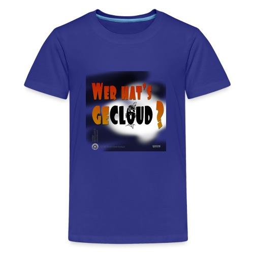 Kreativ Studio Nuding Design Wer hats gecloud? - Teenager Premium T-Shirt