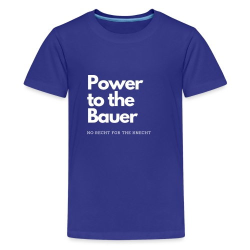 Power to the Bauer - Cooles Design für´s Land - Teenager Premium T-Shirt