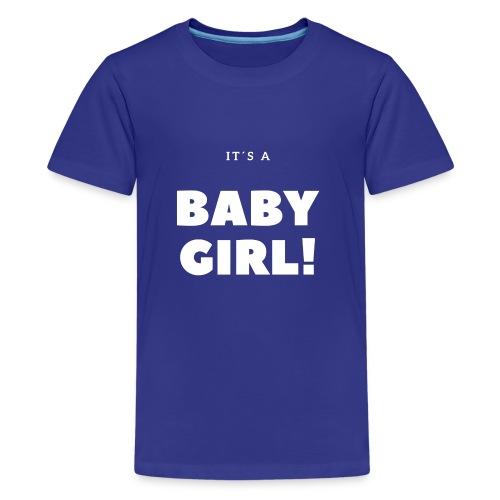 It´s a Baby Girl - Geschenkidee - Teenager Premium T-Shirt