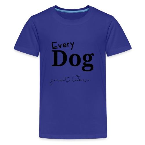 Every Dog just WoW - Teenager Premium T-Shirt