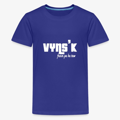 VYNS'K fanm pa ka taw - T-shirt Premium Ado
