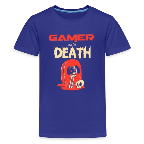 Gamer until Death - Teenager Premium T-Shirt