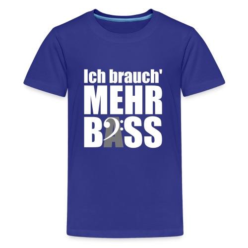 Ich brauch mehr Bass (white on black) - Teenager Premium T-Shirt