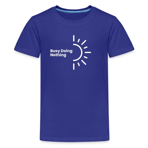 Busy Doing Nothing (inverted logo) - Teenage Premium T-Shirt