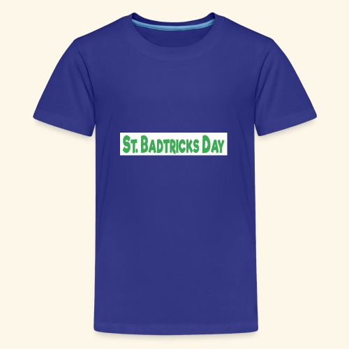 ST BADTRICKS DAY - Teenage Premium T-Shirt