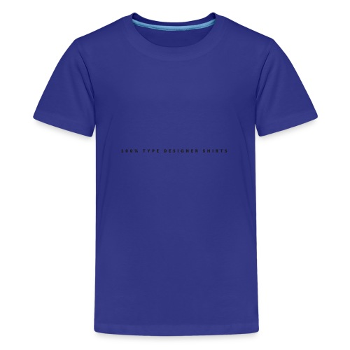 100 pct - Teenage Premium T-Shirt