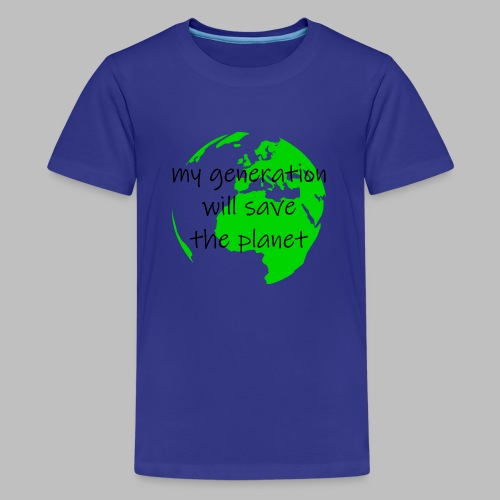 My Generation Will Save The Planet - Teenage Premium T-Shirt
