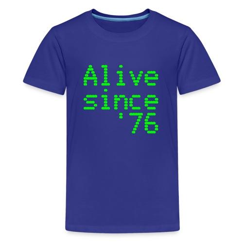 Alive since '76. 40th birthday shirt - Teenage Premium T-Shirt