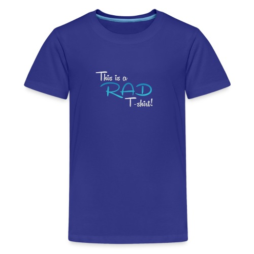 This Is A Rad T-Shirt - Blue - Teenage Premium T-Shirt