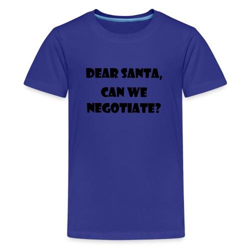 Dear Santa can we negotiaten - Premium-T-shirt tonåring