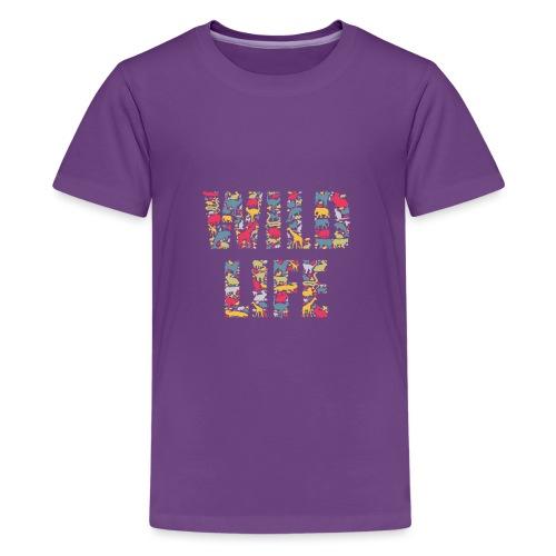 Wild Life - Teenager Premium T-Shirt