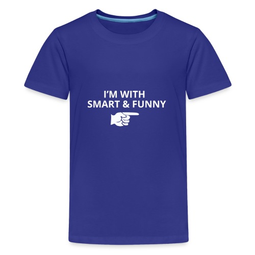 I'm with Smart and Funny - T-shirt Premium Ado