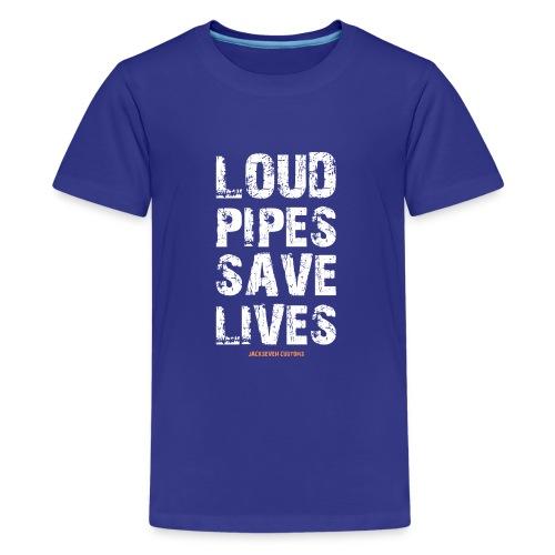 Loud Pipes Save Lives, Lauter Auspuff, Motoren - Teenager Premium T-Shirt