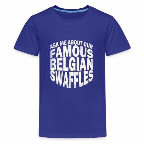 Famous Belgian Swaffles - Teenager Premium T-shirt