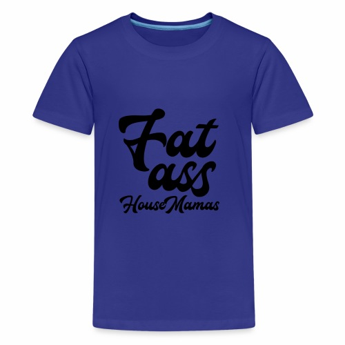 fatasshousemamas - Teinien premium t-paita