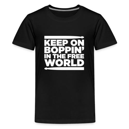 Keep on Boppin' - Teenage Premium T-Shirt