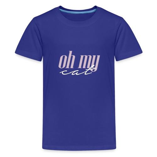 Oh my cat - Camiseta premium adolescente