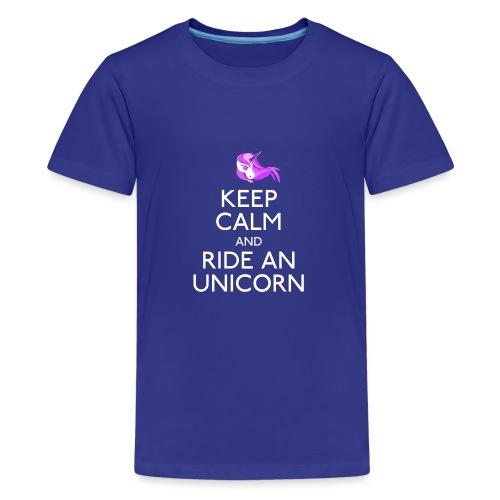 Keep Calm and Ride Unicorn - Teenager Premium T-shirt