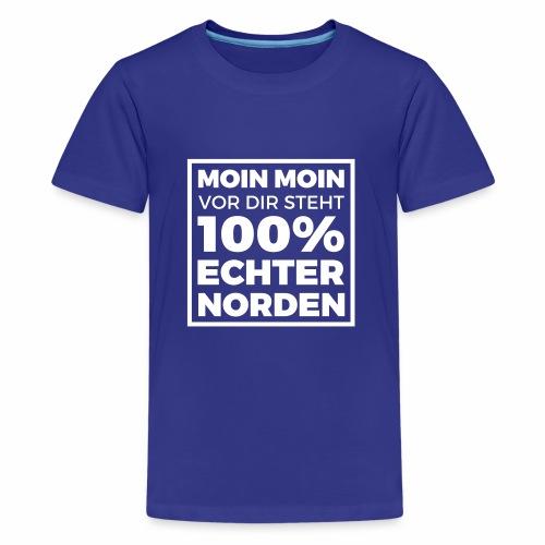 Moin Moin - vor dir steht 100% echter Norden - Teenager Premium T-Shirt