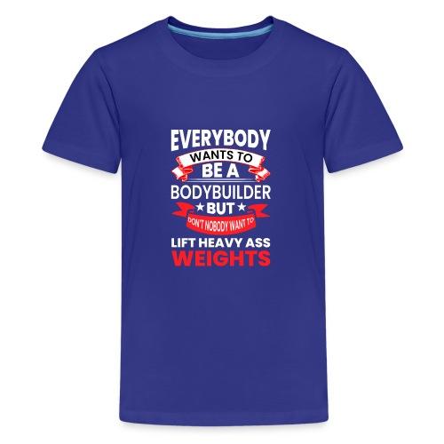 EVERYBODY WANTS TO - Teenager Premium T-Shirt