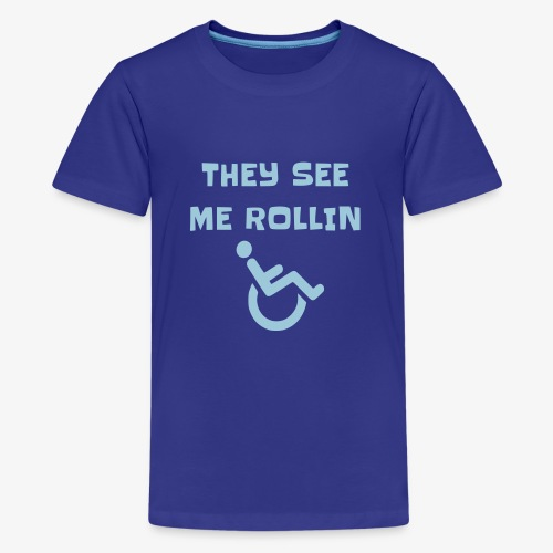 > Ze zien mij rollen met mijn rolstoel - Teenager Premium T-shirt