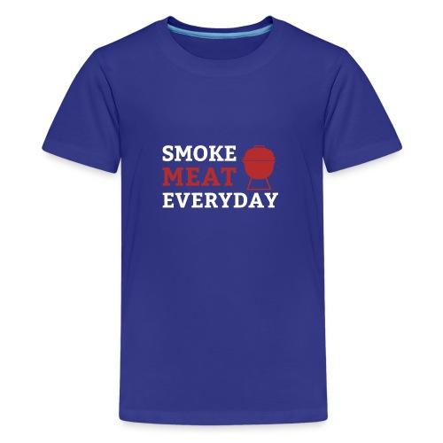 smoke meat everyday shirt - Teenager Premium T-Shirt