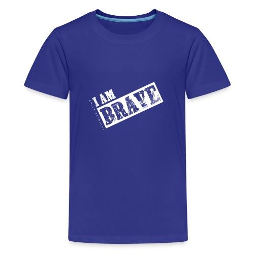I AM BRAVE - Teenage Premium T-Shirt