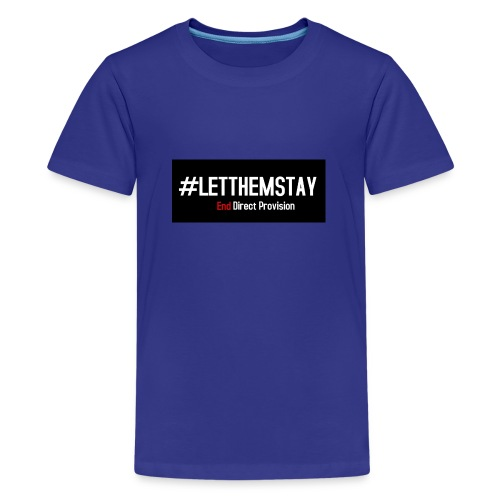 #letthemstay - Teenage Premium T-Shirt