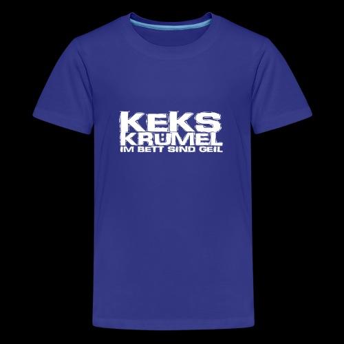 Kekskrümel im Bett sind geil (weiss) - Teenager Premium T-Shirt