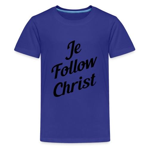 je follow christ - T-shirt Premium Ado