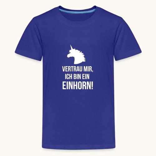 Lustiges Einhorn Spruch Geschenk Vertrauen Weiss - T-shirt Premium Ado