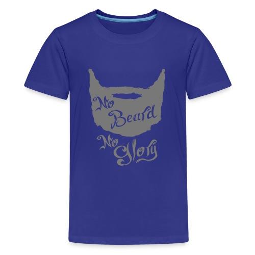 No Beard No Glory - Teenager Premium T-shirt