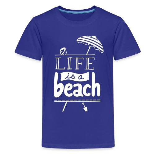 LIFE IS A BEACH - T-shirt Premium Ado
