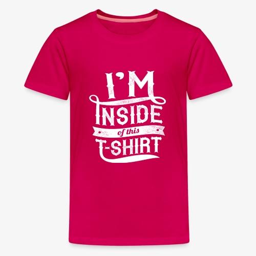 Dans l'intérieur de ce T-shirt - T-shirt Premium Ado