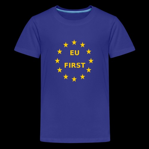 EU First Europe First - Teenager Premium T-Shirt